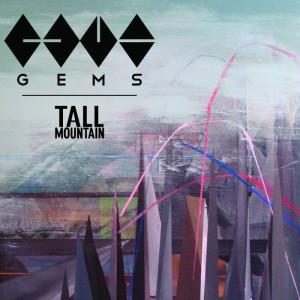 Gems, Tall Mountain